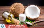 Mẹo chữa bệnh trĩ bằng dầu dừa hiểu quả hơn cả thuốc tây
